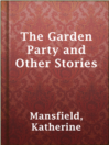 The Garden Party and Other Stories [electronic resource]